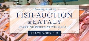 Fish Auction at Eataly @ Eataly Boston | Boston | Massachusetts | United States