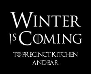 Winter is Coming to Precinct Kitchen + Bar @ Precinct Kitchen + Bar | Boston | Massachusetts | United States