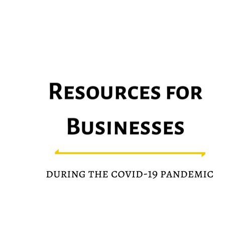 Resources for Businesses During the COVID-19 Pandemic
